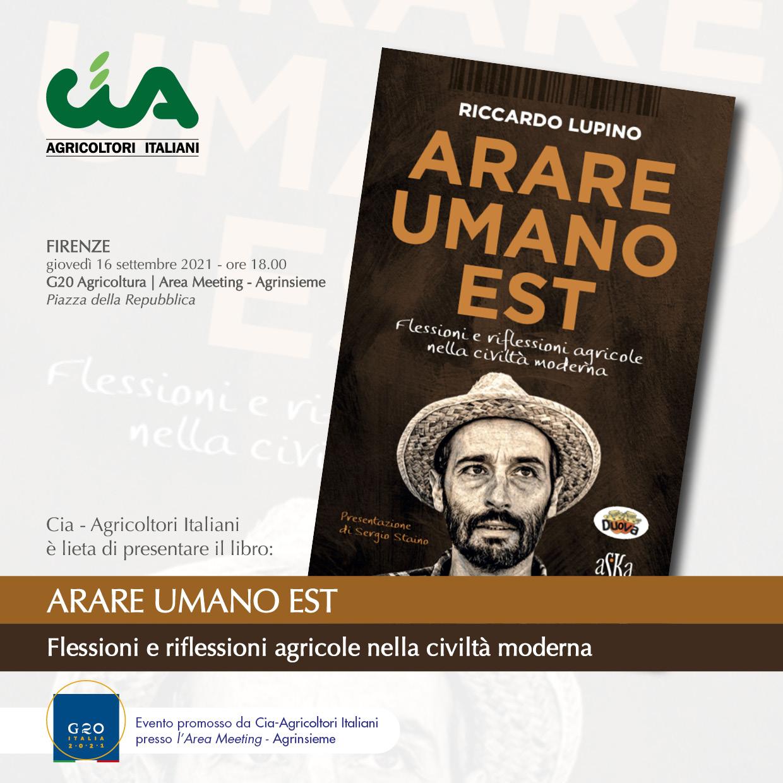 """G20 FIRENZE / """"Arare umano est"""", presentazione del libro di Riccardo Lupino. Giovedì 16 settembre alle 18"""